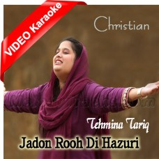 Jadon Rooh Di Huzuri Aa Jave - Mp3 + VIDEO Karaoke - Tehmina Tariq - Christian