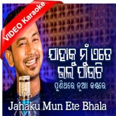 Jahaku Mun Ete Bhala Pauchi - Mp3 + VIDEO Karaoke - Satya Jeet - Odia