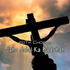Jaho Jalal Ka Badshah - With Chorus - Karaoke Mp3 - Pastor Francis Feroz - Christian