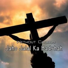 Jaho Jalal Ka Badshah - Without Chorus - Karaoke Mp3 - Pastor Francis Feroz - Christian