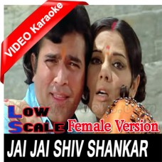 Jai jai shiv shankar - Female Version Low Scale - Mp3 + VIDEO Karaoke - Kishore Kumar - Lata