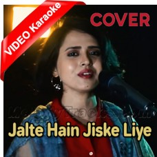 Jalte Hain Jiske Liye - Cover - Mp3 + VIDEO Karaoke - Sniti Mishra
