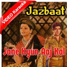 Jane Kyun Aaj Kal Khoi Khoi Zindagi - Mp3 + VIDEO Karaoke - Raj Kamal - Jazbaat