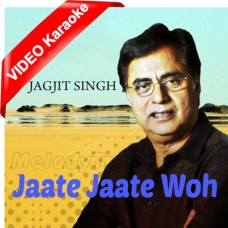 Jaate Jaate Woh Mujhe - Ghazal - Mp3 + VIDEO Karaoke -  Jagjit Singh