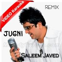 Jugni Remix - MP3 + VIDEO Karaoke - Saleem Javed