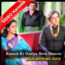 Kaanch Ki Duniya Mein Hamein - Mp3 + VIDEO Karaoke - Muhammad Aziz