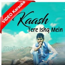 Kaash Tere Ishq Mein Neelam - Mp3 + VIDEO Karaoke - Ghulam Jugni