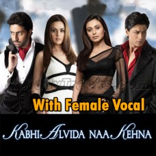 Kabhi Alvida Naa Kehna - With Female Vocal - Karaoke Mp3 - Sonu Nigam - Alka Yagnik