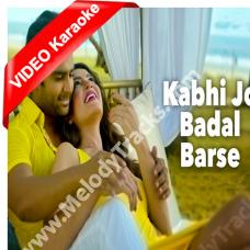 Kabhi Jo Badal Barse - Mp3 + VIDEO Karaoke - Jackpot (2013) - Arijit Singh