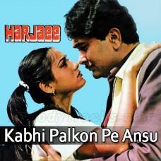 Kabhi palkon pe aansu hain - Karaoke Mp3 - Kishore - Harjaee