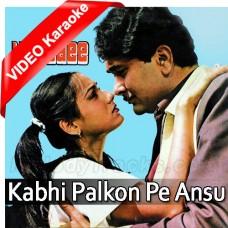 Kabhi palkon pe aansu hain - Mp3 + VIDEO Karaoke - Kishore - Harjaee