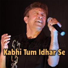 Kabhi Tum Idhar Se Guzar Ke - Karaoke Mp3 - Alamgir