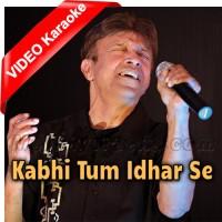 Kabhi Tum Idhar Se Guzar Ke - Mp3 + VIDEO Karaoke - Alamgir