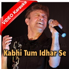 Kabhi Tum Idhar Se Guzar Ke - Mp3 + VIDEO Karaoke - Alamgir