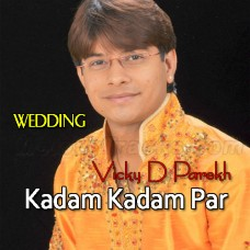 Kadam Kadam Par Sath - Karaoke Mp3 - Wedding - Vicky D Parekh