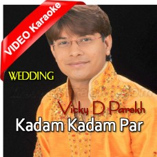 Kadam Kadam Par Sath - Mp3 + VIDEO Karaoke - Wedding - Vicky D Parekh