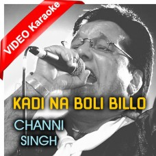 Kade Na Billo Boli Has Ke - Mp3 + VIDEO Karaoke - Channi Singh - Punjabi - Alaap