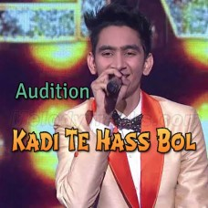 Kadi Te Hass Bol - Audition - Karaoke Mp3 - Rishabh - Indian Idol 11