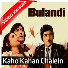 Kaho Kahan Chale - Mp3 + VIDEO Karaoke - Kishore Kumar - Asha Bhonsle - Bulandi - R D Burman
