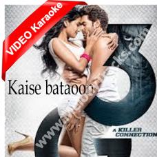 Kaise Bataoon - Mp3 + VIDEO Karaoke - 3G - KK