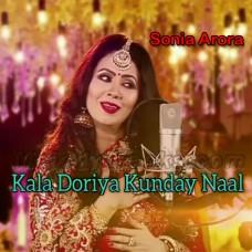 Kala Doriya Kunday Naal - Karaoke Mp3 - Sonia Arora - Mashup