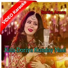 Kala Doriya Kunday Naal - Mp3 + VIDEO Karaoke - Sonia Arora - Mashup