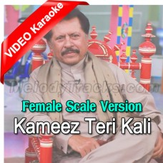 Kameez Teri Kali - Female Scale Version - Mp3 + VIDEO Karaoke - Attaullah