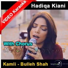 Kamli - Bulleh Shah - Mp3 + VIDEO Karaoke - With Chorus - Hadiqa Kiyani - Wajd