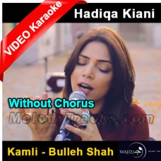 Kamli - Bulleh Shah - Mp3 + VIDEO Karaoke - Without Chorus - Hadiqa Kiyani - Wajd