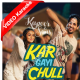 Kar Gayi Chull - Kapoor And Sons - Mp3 + VIDEO Karaoke - Badshah - Fazilpuria - Sukriti Kakkar - Neha Kakkar