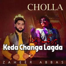 Keda Changa Lagda Hai Har Rang Da Chola - Karaoke Mp3 - Zaheer Abbas - Saraiki