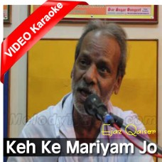 Keh Ke Mariyam Jo Masiha Ne - Christian - Mp3 + VIDEO Karaoke - Ejaz Qaiser