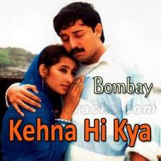 Kehna Hi Kya - Karaoke Mp3 - K.S Chitra - Bombay