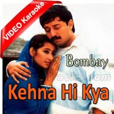 Kehna Hi Kya - Mp3 + VIDEO Karaoke - K.S Chitra - Bombay