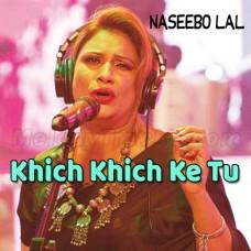 Khich Khich Ke Tu Seene - Karaoke Mp3 - Naseebo Lal