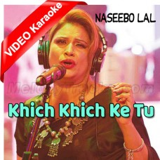 Khich Khich Ke Tu Seene - Mp3 + VIDEO Karaoke - Naseebo Lal