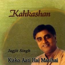 Kisko Aati Hai Masihai - Christian - Karaoke Mp3 - Jagjit Singh