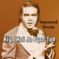 Kiya Hai Jo Pyar Toh - Improvised Version - Karaoke Mp3 - Ahmed Rushdi