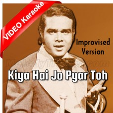 Kiya Hai Jo Pyar Toh - Improvised Version - Mp3 + VIDEO Karaoke - Ahmed Rushdi
