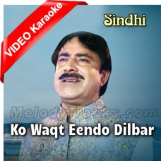 Ko Waqt Eendo Dilbar - Mp3 + VIDEO Karaoke - Mumtaz Molai - Sindhi