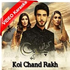 Koi Chand Rakh - Ost - Mp3 + VIDEO Karaoke - Rahat Fateh Ali