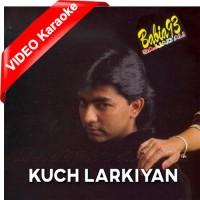 Kuch Larkiyan - Mp3 + VIDEO Karaoke - Sajjad Ali