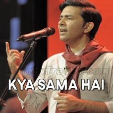 Kya Sama Hai - Karaoke Mp3 - Sajjad Ali
