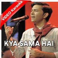 Kya Sama Hai - Mp3 + VIDEO Karaoke - Sajjad Ali