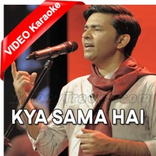 Kya Sama Hai - Mp3 + VIDEO Karaoke - Sajjad Ali
