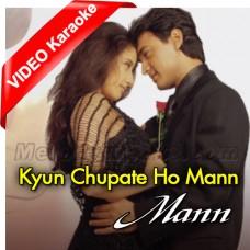 Kyun Chupate Ho Mann Ki Baat - Mp3 + VIDEO Karaoke - Udit Narayan - Anuradha Paudhwal