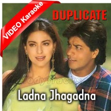 Ladna Jhagadna - Mp3 + VIDEO Karaoke - Abhijeet Bhattacharya - Kavita Krishnamurthy