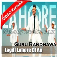 Lagdi Lahore Di Aa - Mp3 + VIDEO Karaoke - Guru Randhawa - 2017