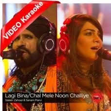 Lagi Bina - Chal Mele Nu Chaliye - Mp3 + VIDEO Karaoke - Sanam Marvi - Saeen Zahoor - Coke Studio