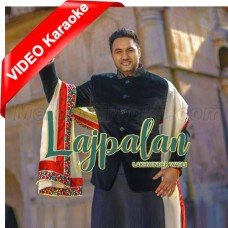 Lajpalan - Mp3 + VIDEO Karaoke - Lakhwinder Wadali
